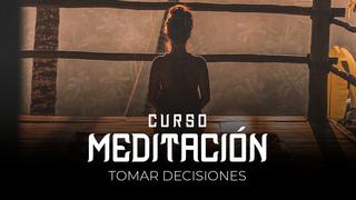 17 Meditación - Tomar decisiones correctas