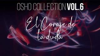 El indagar es un riesgo - OSHO Talks Vol. 6