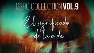 La vida es un reto creativo - OSHO Talks Vol. 9