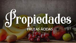 Propiedades de las frutas ácidas