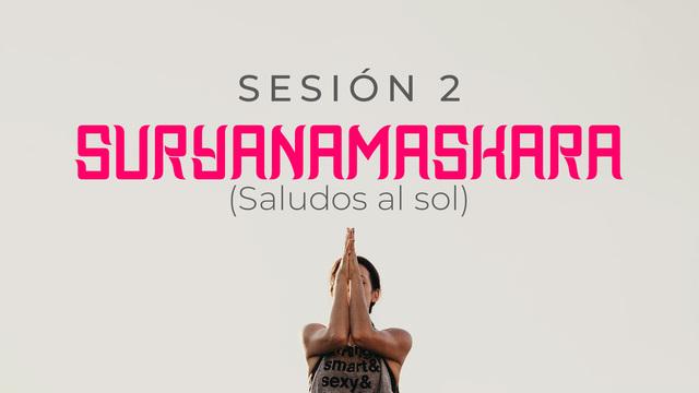 Sesión 2: Suryanamaskara A y B, saludos al sol