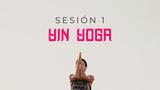 Sesión 1: Yin Yoga