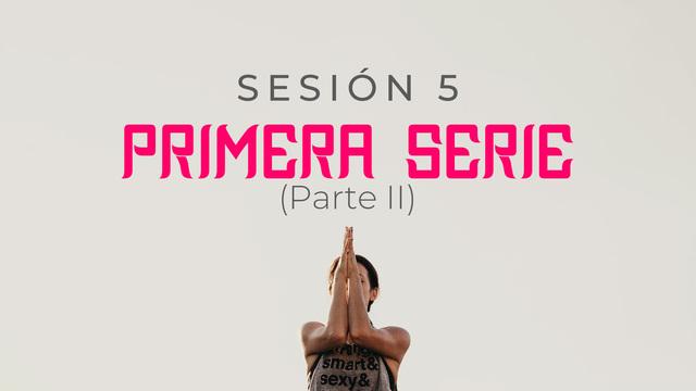 Sesión 5: primera serie de Ashtanga, segunda parte
