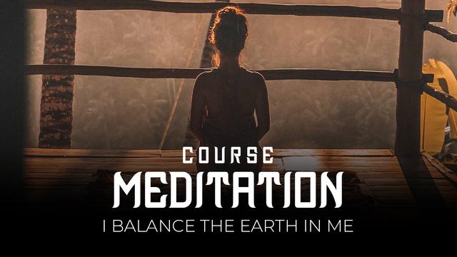 11 Meditation - I balance the earth in me