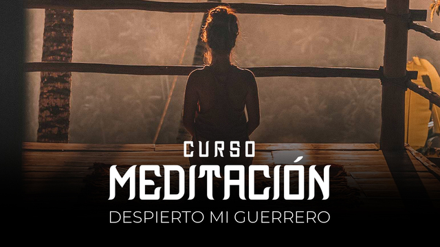08 Meditación - Despierto mi guerrero interior