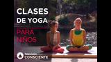 Yoga para niños - Descubre todo lo que puede aportarles